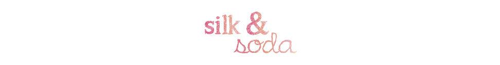 silk & soda